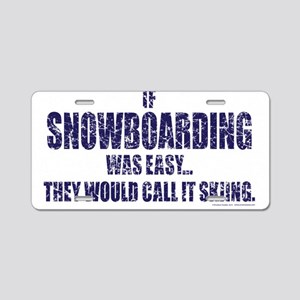 If-Snow-Boarding-was-EASY-w Aluminum License Plate