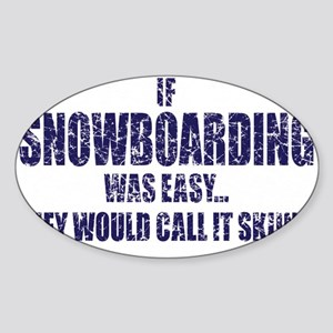 If-Snow-Boarding-was-EASY-words Sticker (Oval)