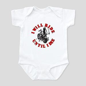 I Will Ride Until I Die Infant Bodysuit