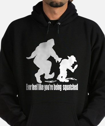 You are being squatched Hoodie (dark)