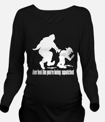 You are being squatc Long Sleeve Maternity T-Shirt