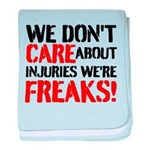 We Dont Care About Injuries Were Freaks baby blank