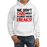 We Dont Care About Injuries Were Freaks Hoodie