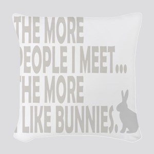 THE MORE I LIKE BUNNIES 1 CLEA Woven Throw Pillow
