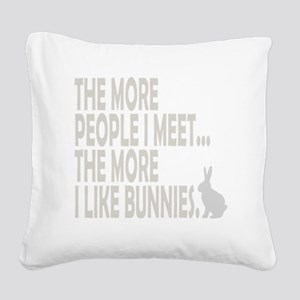 THE MORE I LIKE BUNNIES 1 CLE Square Canvas Pillow