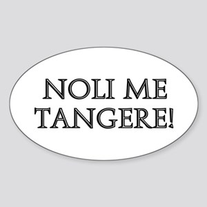 NOLI ME TANGERE Oval Sticker
