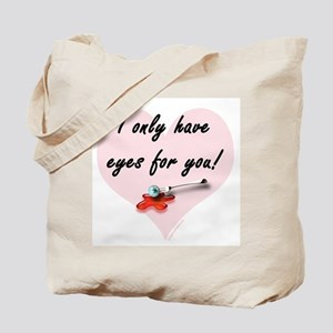 Only have eyes for you Tote Bag
