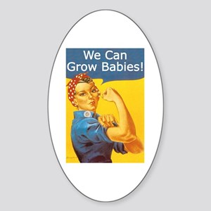 We Can Grow Babies! Oval Sticker