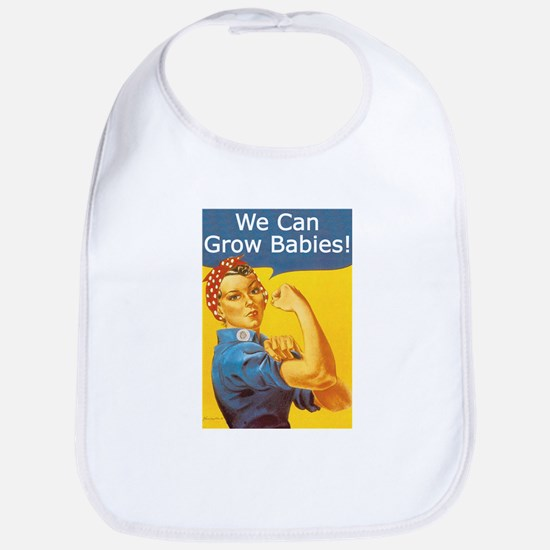 We Can Grow Babies! Bib
