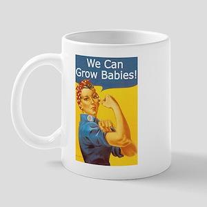 We Can Grow Babies! Mug