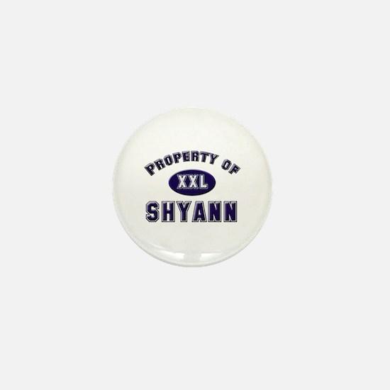 Property of shyann Mini Button