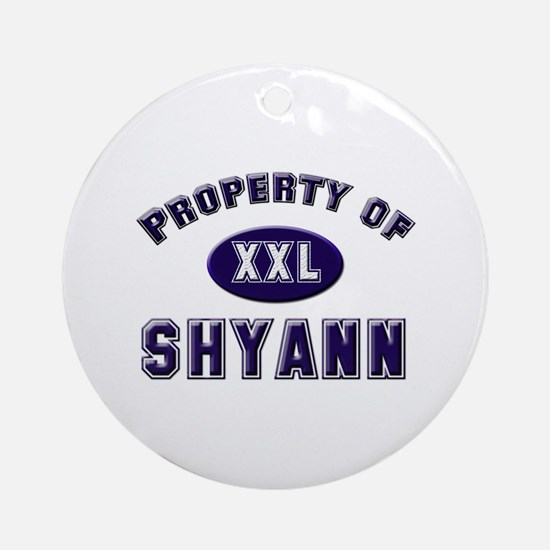 Property of shyann Ornament (Round)