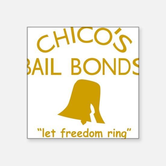 "Chicos Bail Bonds Gold Square Sticker 3"" x 3"""