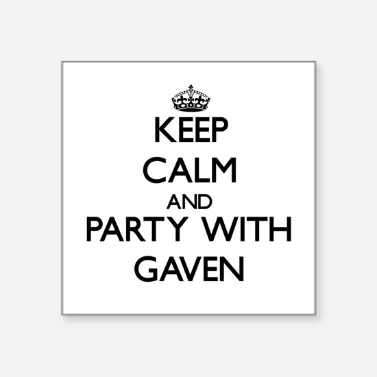 Keep Calm and Party with Gaven Sticker