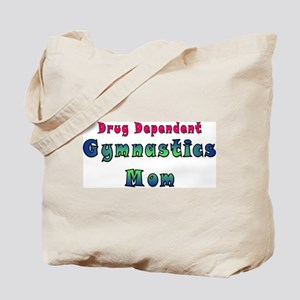 """Drug Dependent"" Gymanstics Tote Bag"
