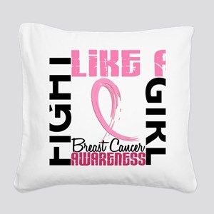 - Breast Cancer Fight Like a  Square Canvas Pillow