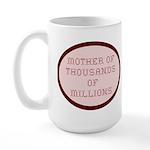 Mother of Thousands of Millio Large Mug