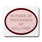 Mother of Thousands of Millio Mousepad