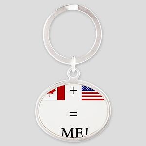 Canada and USA makes ME! Oval Keychain