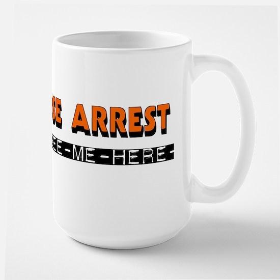 Under House Arrest Large Mug