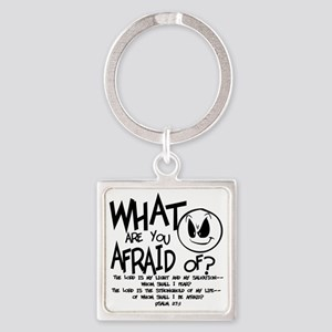afraid2 Square Keychain