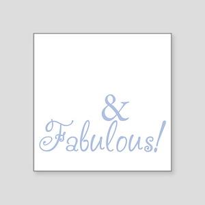 "40 and fabulous_dark Square Sticker 3"" x 3"""
