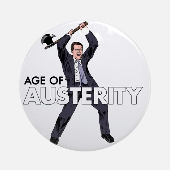 age of austerity Round Ornament