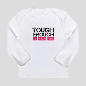 Tough Enough To Wear Pink Long Sleeve T-Shirt