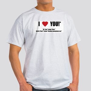 By you I mean Beer Ash Grey T-Shirt
