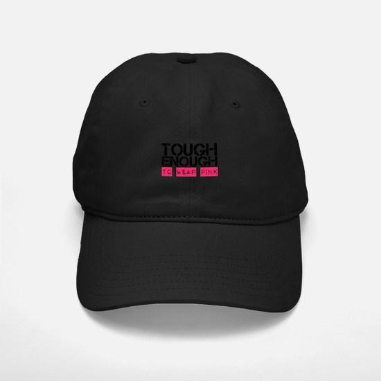 Tough Enough To Wear Pink Baseball Hat