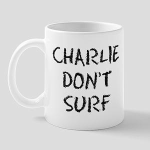 Charlie Don't Surf Mug