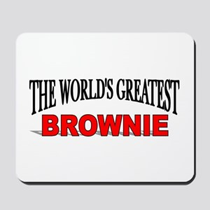 """The World's Greatest Brownie"" Mousepad"