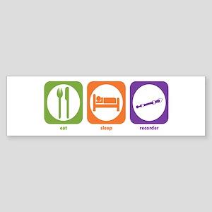Eat Sleep Recorder Bumper Sticker