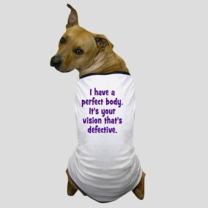 perfect_body_rnd Dog T-Shirt
