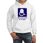 Brain on TV News Hooded Sweatshirt