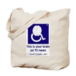Brain on TV News Tote Bag