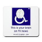 Brain on TV News Mousepad
