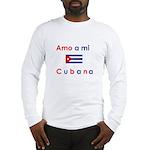 Amo a mi Cubana. Long Sleeve T-Shirt