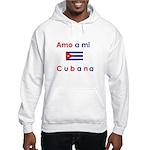 Amo a mi Cubana. Hooded Sweatshirt