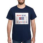 Amo a mi Cubana. Dark T-Shirt