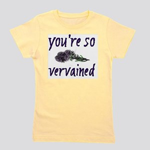 Youre so Vervained Girl's Tee