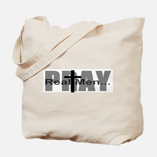 Real Men Pray Tote Bag
