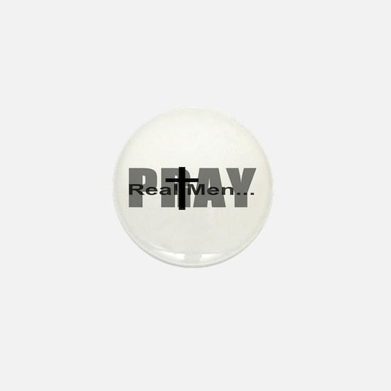 Real Men Pray Mini Button