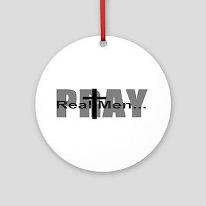 Real Men Pray Ornament (Round)