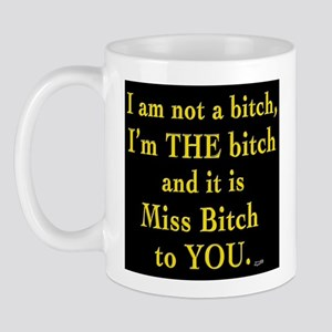 Miss Bitch  Mug