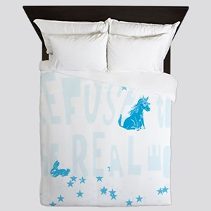 I refuse to live in the real world whi Queen Duvet