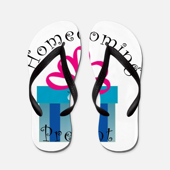 Daddy Homecoming Present Flip Flops