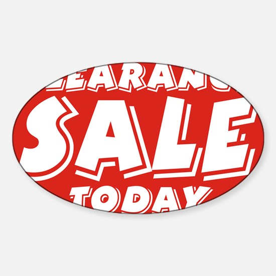 clearance today Sticker (Oval)