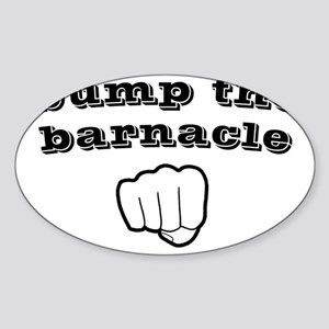 2-bumpthebarnaclebw Sticker (Oval)