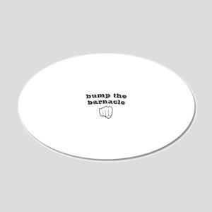 2-bumpthebarnaclebw 20x12 Oval Wall Decal